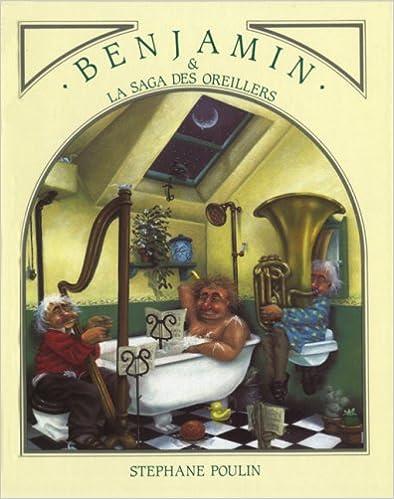 Lire un Benjamin Et La Saga Des Oreillers pdf ebook