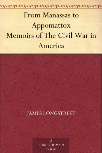 From Manassas to Appomattox Memoirs of The Civil War in America (Free Kindle Ebooks War)