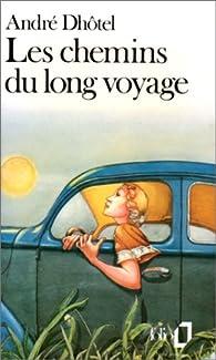 Les chemins du long voyage par André Dhôtel