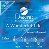 A Wonderful Life [Accompaniment/Performance Track] by Susan Whisnant (2009-02-01)