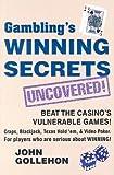 Gambling's Winning Secrets Uncovered!, John Gollehon, 0914839780