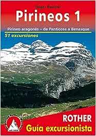 Pirineos 1. Pirineo aragonés, de Panticosa a Benasque. 51 ...