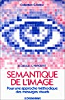 Sémantique de l'image: Pour une approche méthodique des messages visuels par Peyroutet