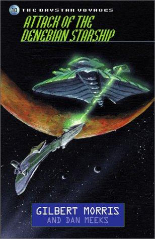 Attack of the Denebian Starship (Daystar Voyages Series #10)
