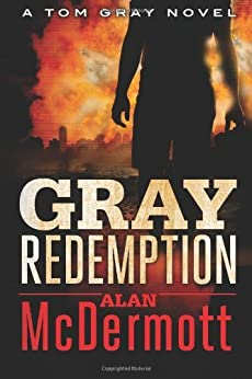 Gray Redemption (A Tom Gray Novel Book 3) by [McDermott, Alan]