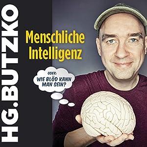 Menschliche Intelligenz oder: Wie blöd kann man sein? Hörspiel