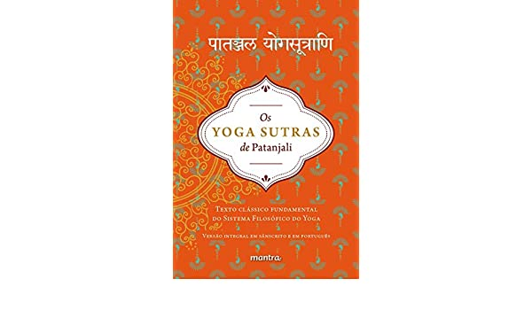 Os Yoga Sutras de Patanjali. Texto Clássico Fundamental do ...