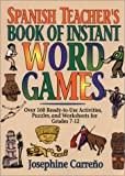 Spanish Teacher's Book of Instant Word Games, Carreno, Josephine, 0876287577
