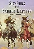 Six-Guns and Saddle Leather, Ramon Frederick Adams, 0486400352