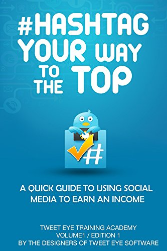 Amazon.com: #Hashtag Your Way To The Top: A Quick Guide To Using ...
