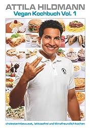 Vegan Kochbuch Vol. 1: cholesterinbewusst, laktosefrei und klimafreundlich kochen