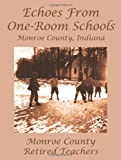 Echoes From One-Room Schools: Monroe County, Indiana