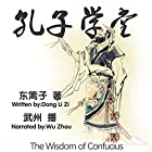 孔子学堂 - 孔子學堂 [The Wisdom of Confucius] Audiobook by 东篱子 - 東籬子 - Donglizi Narrated by 武州 - 武州 - Wuzhou