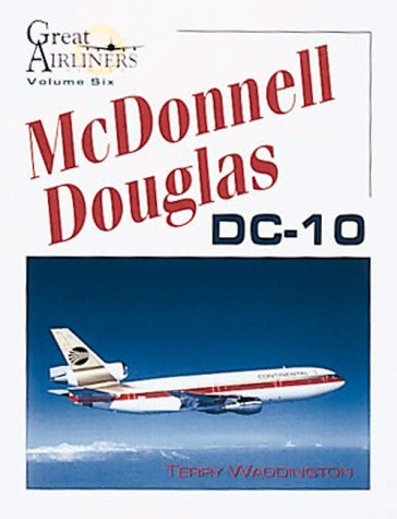 McDonnell Douglas DC-10 (Great Airliners Series, Vol. 6)