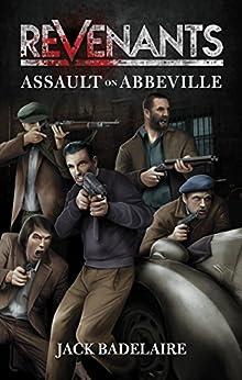 Assault on Abbeville (REVENANTS Book 1) by [Badelaire, Jack]