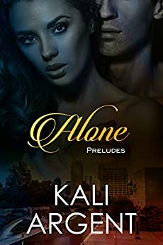 Alone (Preludes Book 1) by [Argent, Kali]