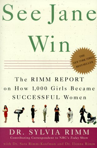 Read Online See Jane Win: The Rimm Report on How 1,000 Girls Became Successful Women pdf epub