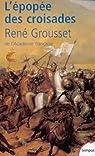 L'Epopée des croisades par Grousset