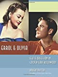 img - for Errol & Olivia: Ego & Obsession in Golden Era Hollywood book / textbook / text book