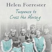Twopence to Cross the Mersey | Helen Forrester
