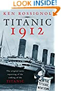 #9: Titanic 1912: The original news reporting of the sinking of the Titanic (History of the RMS Titanic series)