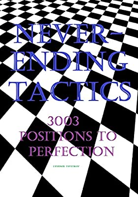 Neverending Tactics: 3003 Positions to Perfection