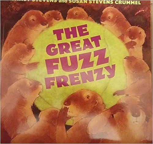The Great Fuzz Frenzy by Susan Stevens Stevens Janet; Crummel (2005-08-01)