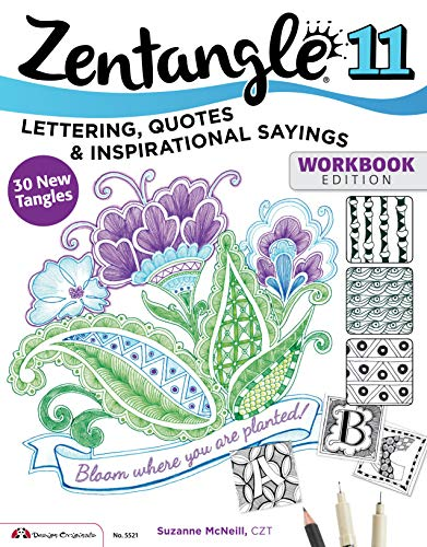 Zentangle 11: Lettering Quotes and Inspirational Sayings Design Originals Workbook Edition 30 New Tangles
