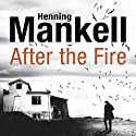 After the Fire Audiobook by Henning Mankell Narrated by Sean Barrett