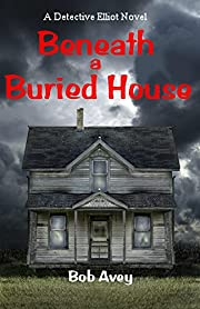 Beneath a Buried House - Book 2