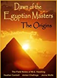 Explore the Knowledge of the Ancient Egyptian Masters and the Origins of Their Wisdom and Power.   From the dawn of civilization to the present day, accounts of highly enlightened masters possessed of supreme knowledge and power have appeared in t...