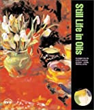 img - for Still Life in Oils: An Insight Into the Artist's Creative Process -- Seeing, Thinking, Acting (Creative Painting Series) book / textbook / text book