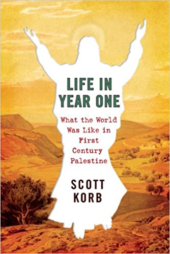 Book Life in Year One: What the World Was Like in First-Century Palestine