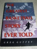 The Greatest Basketball Story Ever Told, Greg Guffey, 0253326893