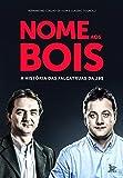 Nome Aos Bois A Historia Das Falcatruas Da JBS (Em Portugues do Brasil)