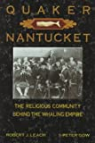 Quaker Nantucket, Robert Leach and Peter Gow, 0963891073