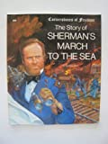 The Story of Sherman's March to the Sea, Zachary Kent, 0516447289