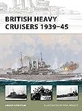 British Heavy Cruisers 1939-45 (New Vanguard, Band 190)
