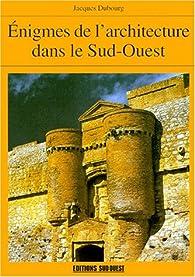 Enigmes de l'architecture dans le sud-ouest par Jacques Dubourg