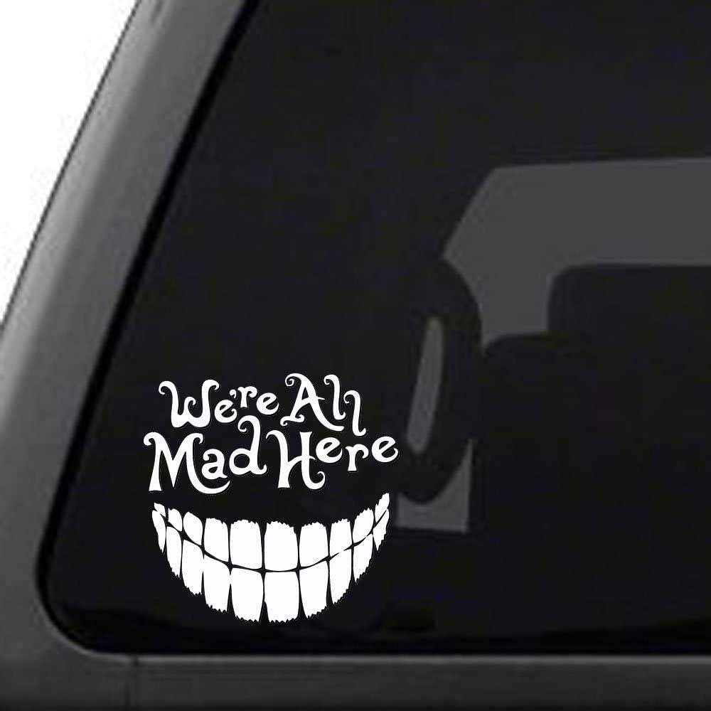 """BKS- Alice in Wonderland We're All Mad Here with a Big Smile Stickers Vinyl Decal 4.5"""" White Styling Decoration for Car Accessories Laptop Wall Tool Box Removeable Motorcycle Bumper"""