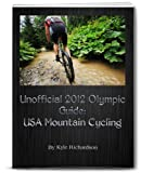 Unofficial 2012 Olympic Guides: USA Mountain Cycling