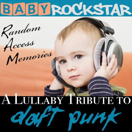 Lullaby Renditions Of Daft Punk: Random Access (Punk Rockstar)