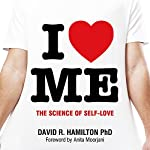 I Heart Me: The Science of Self-Love | David R. Hamilton