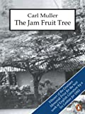 Front cover for the book The Jam Fruit Tree by Carl Muller