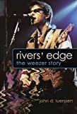 img - for Rivers' Edge: The Weezer Story book / textbook / text book