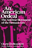 An American Ordeal: The Antiwar Movement of the Vietnam Era (Syracuse Studies on Peace and Conflict Resolution)