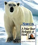 A Polar Bear Biologist at Work, Dorothy Hinshaw Patent, 0531165698