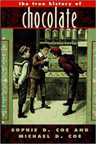 The True History of Chocolate: Amazon.es: Coe, Sophie D., Coe, Michael D.: Libros en idiomas extranjeros