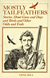 Mostly Tailfeathers, Gene Hill, 0832916706