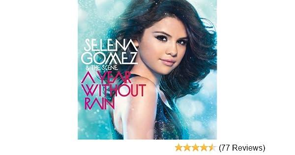 Selena Gomez & The Scene - A Year Without Rain - Amazon.com Music
